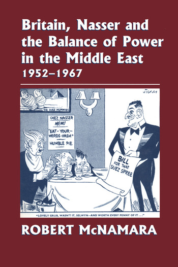 Britain, Nasser and the Balance of Power in the Middle East, 1952-1977 From The Eygptian Revolution to the Six Day War book cover