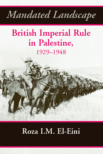Mandated Landscape British Imperial Rule in Palestine 1929-1948 book cover