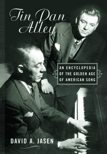 Tin Pan Alley An Encyclopedia of the Golden Age of American Song book cover