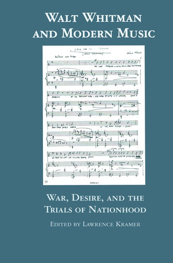 Walt Whitman and Modern Music War, Desire, and the Trials of Nationhood book cover