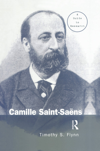 Camille Saint-Saens A Guide to Research book cover