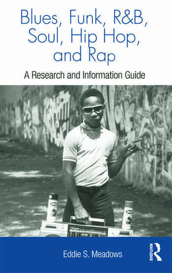Blues, Funk, Rhythm and Blues, Soul, Hip Hop, and Rap A Research and Information Guide book cover