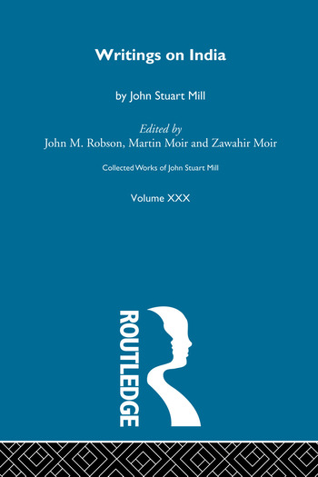 Collected Works of John Stuart Mill XXX. Writings on India book cover