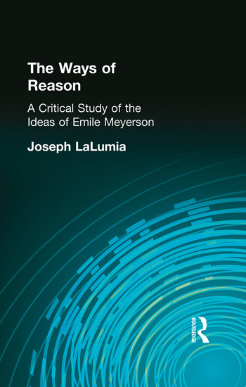 The Ways of Reason A Critical Study of the Ideas of Emile Meyerson book cover