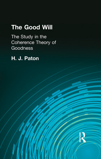 The Good Will A Study in the Coherence Theory of Goodness book cover