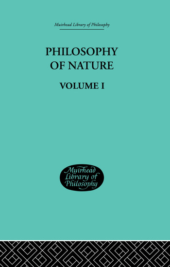Hegel's Philosophy of Nature Volume I Edited by M J Petry book cover