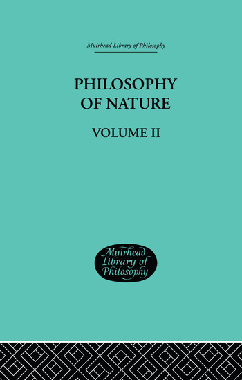 Hegel's Philosophy of Nature Volume II Edited by M J Petry book cover