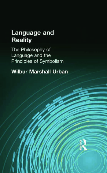 Language and Reality The Philosophy of Language and the Principles of Symbolism book cover