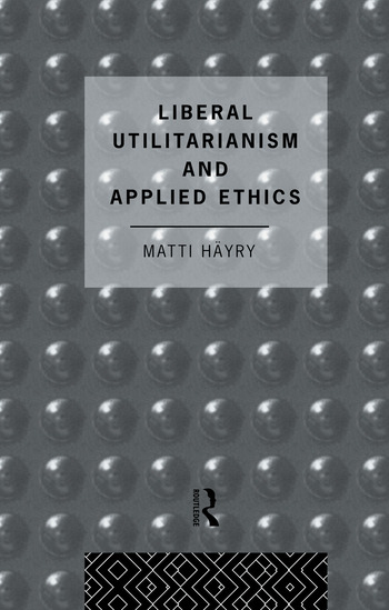 Liberal Utilitarianism and Applied Ethics book cover