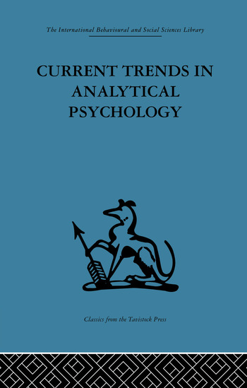 Current Trends in Analytical Psychology Proceedings of the first international congress for analytical psychology book cover