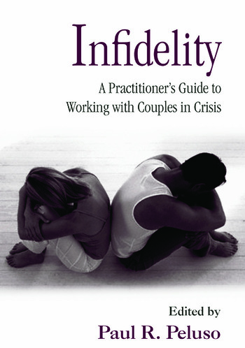 Infidelity A Practitioner's Guide to Working with Couples in Crisis book cover
