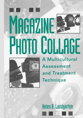 Magazine Photo Collage: A Multicultural Assessment And Treatment Technique book cover