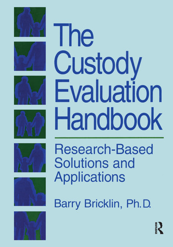 The Custody Evaluation Handbook Research Based Solutions & Applications book cover