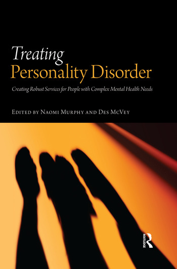 Treating Personality Disorder Creating Robust Services for People with Complex Mental Health Needs book cover