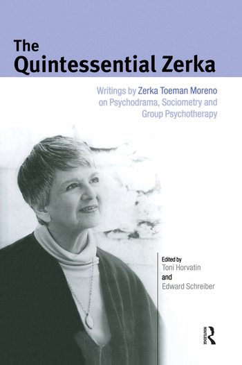 The Quintessential Zerka Writings by Zerka Toeman Moreno on Psychodrama, Sociometry and Group Psychotherapy book cover