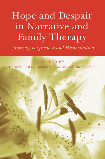 Hope and Despair in Narrative and Family Therapy Adversity, Forgiveness and Reconciliation book cover