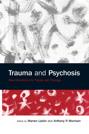 Trauma and Psychosis New Directions for Theory and Therapy book cover