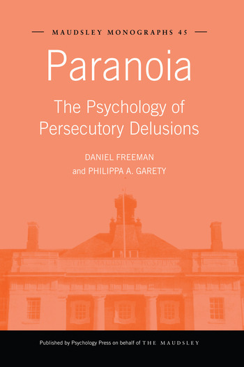 Paranoia The Psychology of Persecutory Delusions book cover