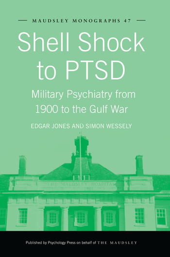 Shell Shock to PTSD Military Psychiatry from 1900 to the Gulf War book cover