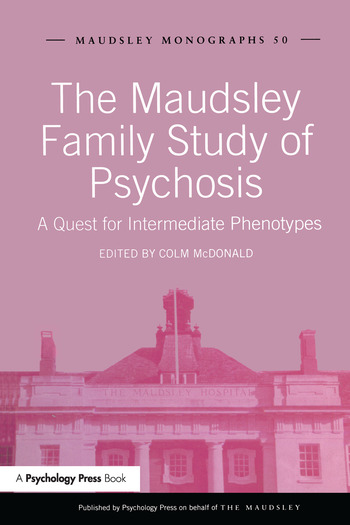 The Maudsley Family Study of Psychosis A Quest for Intermediate Phenotypes book cover
