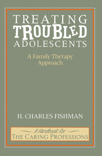 Treating Troubled Adolescents A Family Therapy Approach book cover