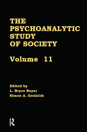 The Psychoanalytic Study of Society, V. 11 Essays in Honor of Werner Muensterberger book cover