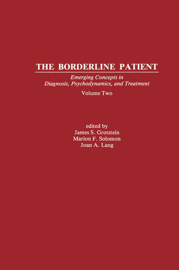 The Borderline Patient Emerging Concepts in Diagnosis, Psychodynamics, and Treatment book cover