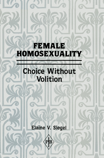 Female Homosexuality Choice Without Volition book cover