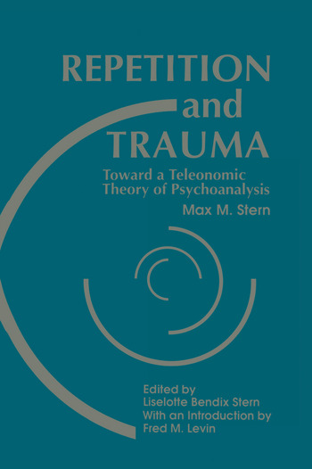 Repetition and Trauma Toward A Teleonomic Theory of Psychoanalysis book cover