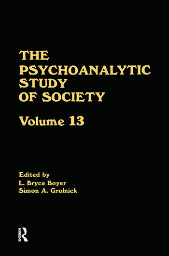 The Psychoanalytic Study of Society, V. 13 Essays in Honor of Weston LaBarre book cover