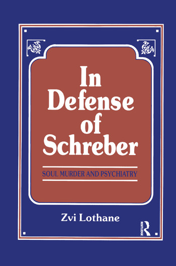 In Defense of Schreber Soul Murder and Psychiatry book cover