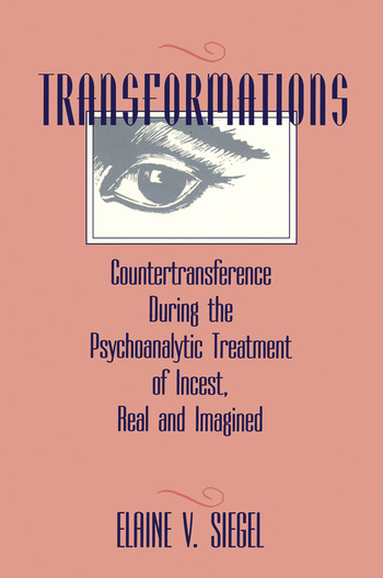 Transformations Countertransference During the Psychoanalytic Treatment of Incest, Real and Imagined book cover