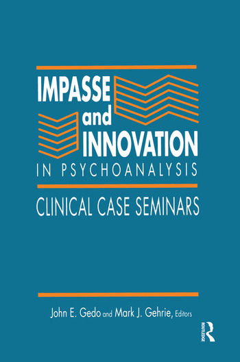 Impasse and Innovation in Psychoanalysis Clinical Case Seminars book cover