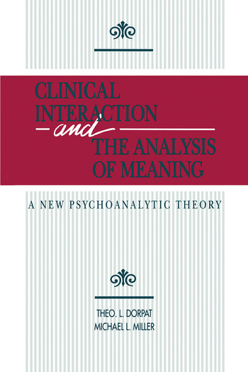 Clinical Interaction and the Analysis of Meaning A New Psychoanalytic Theory book cover