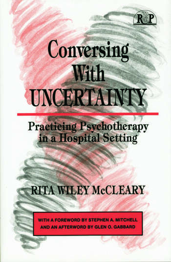 Conversing With Uncertainty Practicing Psychotherapy in A Hospital Setting book cover