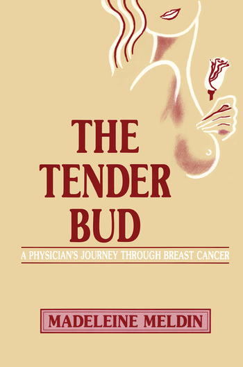 The Tender Bud A Physician's Journey Through Breast Cancer book cover