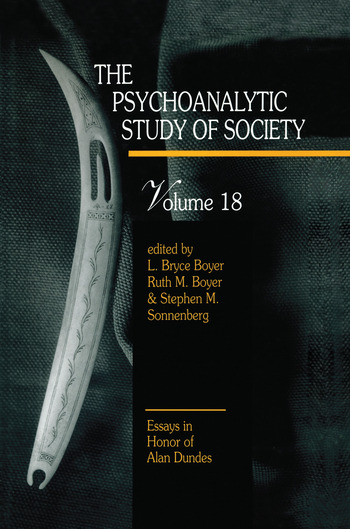 The Psychoanalytic Study of Society, V. 18 Essays in Honor of Alan Dundes book cover