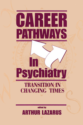 Career Pathways in Psychiatry Transition in Changing Times book cover
