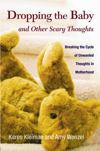 Dropping the Baby and Other Scary Thoughts Breaking the Cycle of Unwanted Thoughts in Motherhood book cover