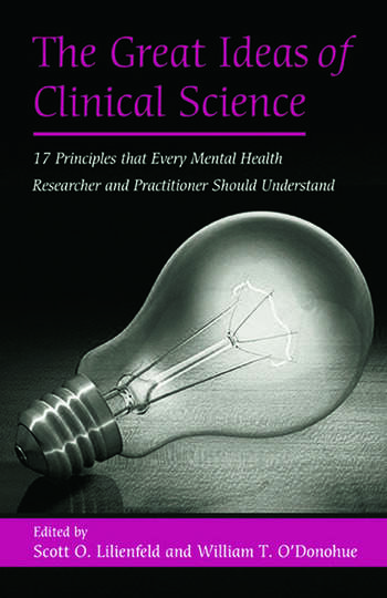 The Great Ideas of Clinical Science 17 Principles that Every Mental Health Professional Should Understand book cover