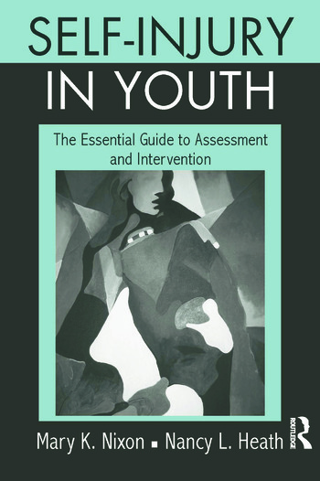 Self-Injury in Youth The Essential Guide to Assessment and Intervention book cover