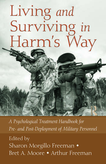 Living and Surviving in Harm's Way A Psychological Treatment Handbook for Pre- and Post-Deployment of Military Personnel book cover