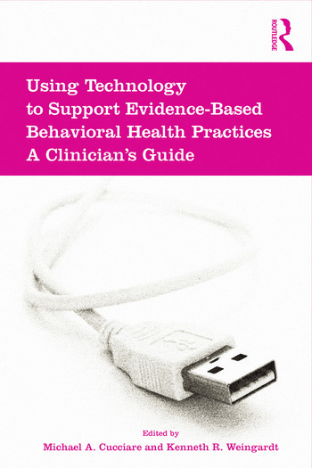 Using Technology to Support Evidence-Based Behavioral Health Practices A Clinician's Guide book cover