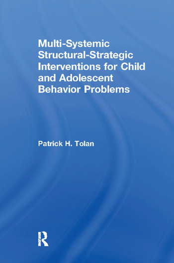 Multi-Systemic Structural-Strategic Interventions for Child and Adolescent Behavior Problems book cover