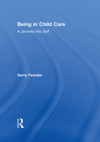 Being in Child Care A Journey Into Self book cover