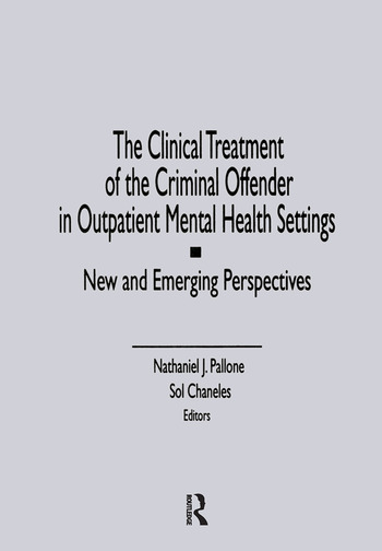 The Clinical Treatment of the Criminal Offender in Outpatient Mental Health Settings New and Emerging Perspectives book cover