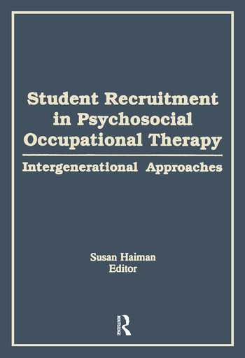 Student Recruitment in Psychosocial Occupational Therapy Intergenerational Approaches book cover