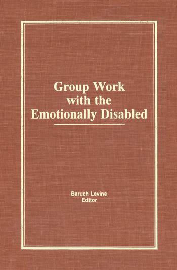 Group Work With the Emotionally Disabled book cover