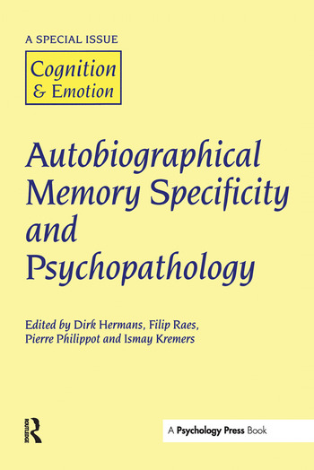 Autobiographical Memory Specificity and Psychopathology A Special Issue of Cognition and Emotion book cover