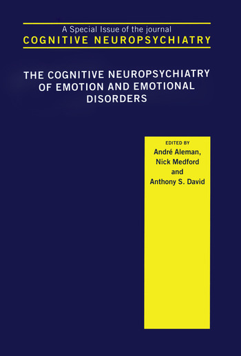 The Cognitive Neuropsychiatry of Emotion and Emotional Disorders A Special Issue of Cognitive Neuropsychiatry book cover